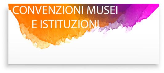 tasto convenzioni musei e istituzioni